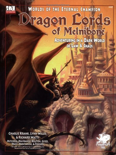 Dragon Lords of Melnibone: Adventuring in a Dark World of Law & Chaos (Dragon Lords of Melnibone (D20),2017,) (Worlds of the Eternal Champion), Charlie Krank, et al