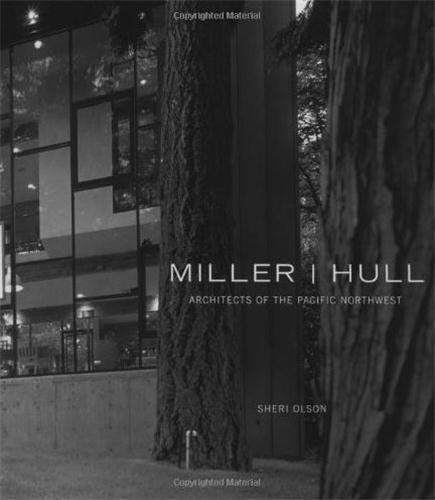 Miller/Hull: Architects of the Pacific Northwest by Sherri Olson, David Miller, Robert Hull, Sheri Olson