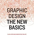 Graphic Design: The New Basics, Lupton, Ellen; Phillips, Jennifer Cole