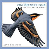 The Birder's Year 2005 Calendar by David Allen Sibley, Ronnie Sellers Productions (Paperback)