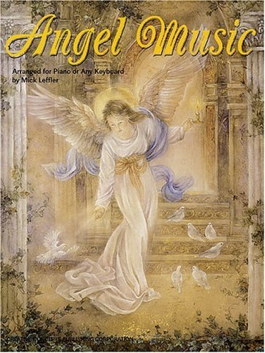 Angel Music: For Piano & All Keyboards, Leffler, Mick