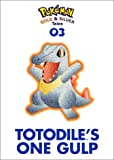 Totodile's One Gulp (Pokémon Tales Gold and Silver, 3)