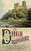 The Durham Disappearance by Philip Gooden