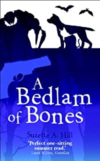 A Bedlam of Bones by Suzette A. Hill
