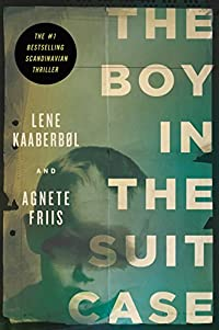The Boy in the Suitcase by Lene Kaaberb�l and Agnete Friis