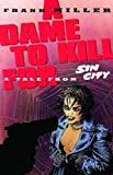 Sin City: A Dame to Kill for (Sin City)