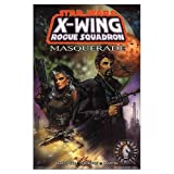 Masquerade (Star Wars: X-Wing Rogue Squadron, Volume 8)