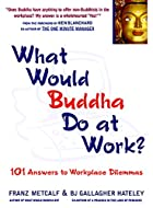 What would Buddha do at work?
