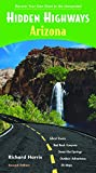 Hidden Highways Arizona : Discover Your Own Road to the Unexpected