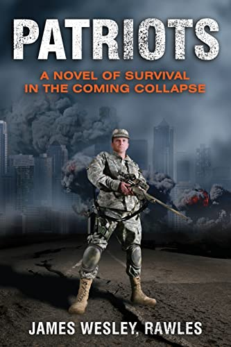 Patriots: A Novel of Survival in the Coming Collapse, Rawles, James Wesley