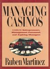 Managing Casinos A Guide for Entrepreneurs, Management Personnel and Aspiring Managers