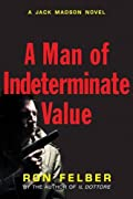 A Man of Indeterminate Value by Ron Felber