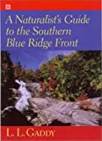 A Naturalist's Guide to the Southern Blue Ridge Front : Linville Gorge, North Carolina, to Talluah Gorge, Georgia