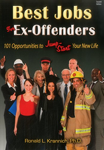 Best Jobs for Ex-Offenders: 101 Opportunities to Jump-Start Your New Life - Ronald L. Krannich