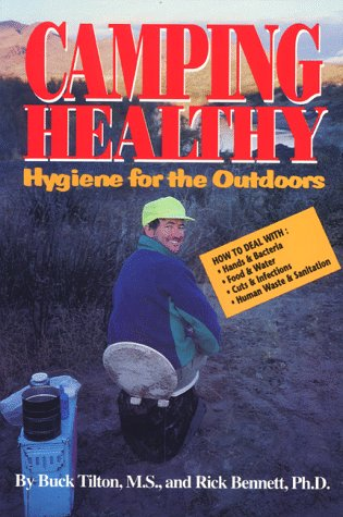Camping Healthy: Hygiene for the Outdoors (Travel), Tilton, Buck; Bennett, Rick