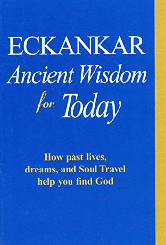 Eckankar: Ancient Wisdom for Today, Eckankar