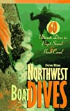 Northwest Boat Dives: 60 Ultimate Dives in Puget Sound and Hood Canal, written by Dave Bliss / Sasquatch Books
