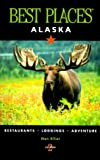 Best Places Alaska (Alaska Best Places, 2nd Edition)