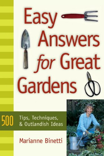 Easy Answers for Great Gardens 500 Tips, Techniques, and Outlandish Ideas