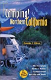 Camping! Northern California: The Complete Guide to Public Campgrounds for RVs and Tents