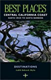 Everything California State Prisons Book: Best Places Destinations, Central California Coast: Santa Cruz to Santa Barbara (Best Places)