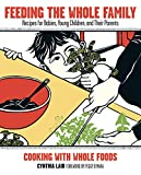 Feeding the Whole Family: Recipes for Babies, Young Children, and Their Parents, Lair, Cynthia
