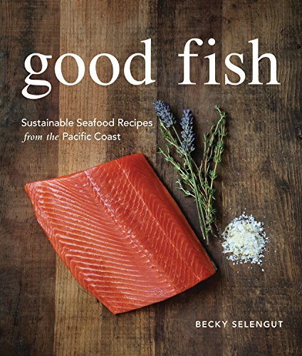 Pdf good fish sustainable seafood recipes from the pacific coast pdf good fish sustainable seafood recipes from the pacific coast free ebooks download ebookee forumfinder Choice Image