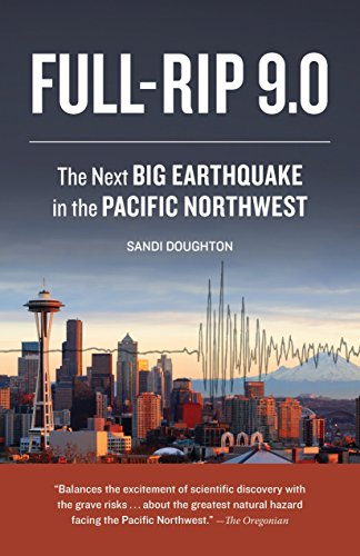Full-Rip 9.0: The Next Big Earthquake in the Pacific Northwest, Doughton, Sandi