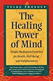 Buy The Healing Power of Mind: Simple Meditation Exercises for Health, Well-Being, and Enlightenment from Amazon