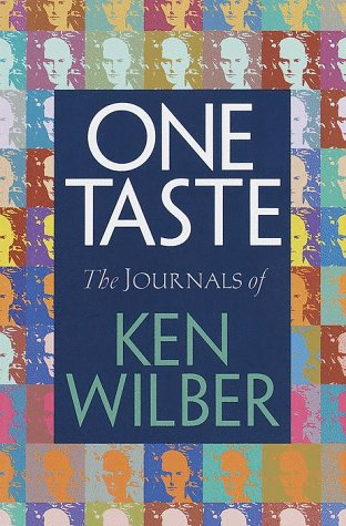 One Taste: The Journals of Ken Wilber (ISBN:1570623872)