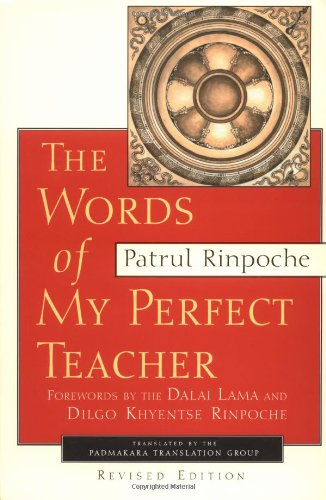 The Words of My Perfect Teacher, Revised Edition (Sacred Literature Series), Patrul Rinpoche