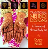 Traditional Mehndi Designs : A Treasury of Henna Body Art