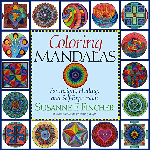 Coloring Mandalas 1: For Insight, Healing, and Self-Expression (An Adult Coloring Book), Fincher, Susanne F.
