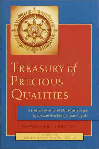 Treasury of Precious Qualities: A Commentary on the Root Text of Jigme Lingpa, Longchen Yeshe Dorje (Kangyur Rinpoche)