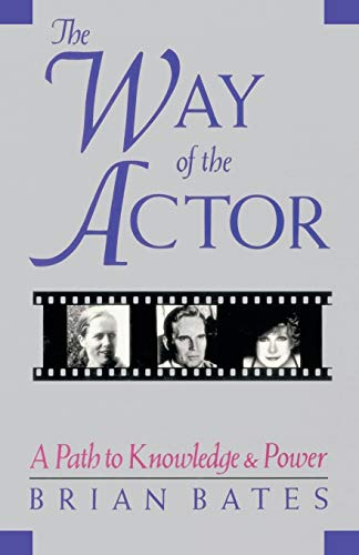 The Way of the Actor: A Path to Knowledge and Power