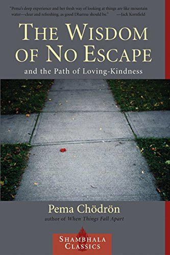 The Wisdom of No Escape and the Path of Loving-Kindness, Chodron, Pema
