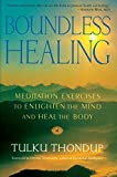 Buy Boundless Healing: Medittion Exercises to Enlighten the Mind and Heal the Body from Amazon