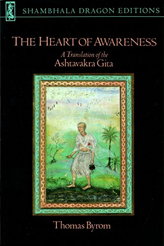 The Heart of Awareness: A Translation of the Ashtavakra Gita, by Byrom, T. (Trans.)