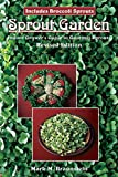 Sprout Garden: The Indoor Grower's Guide to Gourmet Sprouts