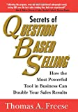Buy Secrets of Question Based Selling: How the Most Powerful Tool in Business Can Double Your Sales Results from Amazon