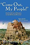 """Come Out, My People!"": God's Call out of Empire in the Bible and Beyond book cover"