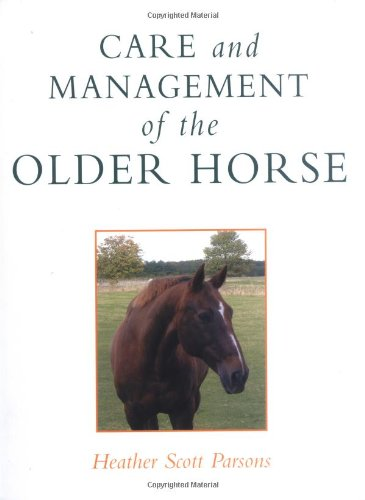 Care and Management of the Older Horse, Parsons, Heather Scott