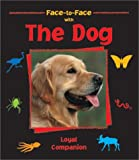 Face to Face With the Dog: Loyal Companion