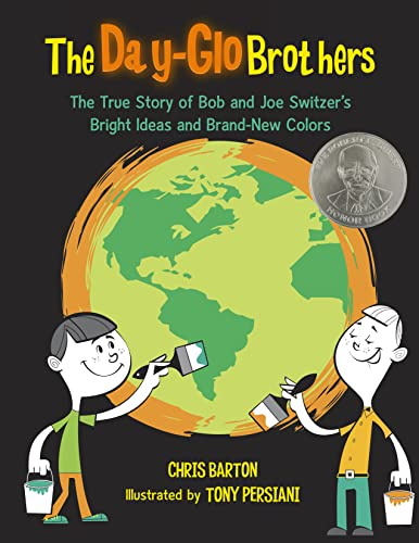 The Day-Glo Brothers: The True Story of Bob and Joe Switzer's Bright Ideas and Brand New Colors