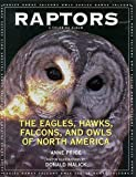 Raptors: The Eagles, Hawks,   Falcons, and Owls of North America by Anne Price (Paperback  - October 2002)
