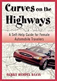 Curves on the Highways: A Self-Help Guide for Female Automobile  Adventurists