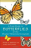 Field Guide to Butterflies of the Greater Yellowstone Ecosystem