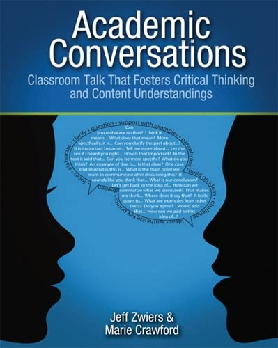 Academic Conversations: Classroom Talk that Fosters Critical Thinking and Content Understandings - Jeff ZwiersMarie Crawford