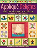 Applique Delights: 100 Irresistible Blocks from Piece O' Cake Designs