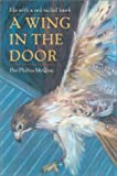 A Wing in the Door: Life With a Red-Tailed Hawk